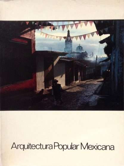 ARQUITECTURA POPULAR MEXICANA <BR/> Autori Vari