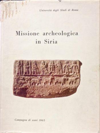 MISSIONE ARCHEOLOGICA IN SIRIA (Tell Mardikh)  <BR/> Aa.Vv.