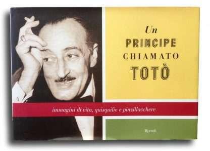 UN PRINCIPE CHIAMATO TOTO' <BR/> Diana De Curtis
