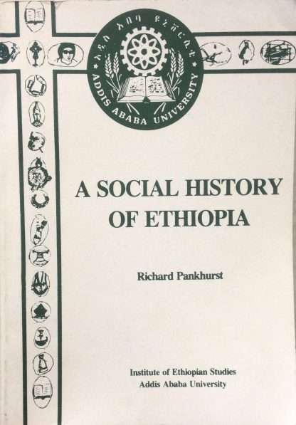 A SOCIAL HISTORY OF ETHIOPIA <BR/> Richard Pankhurst