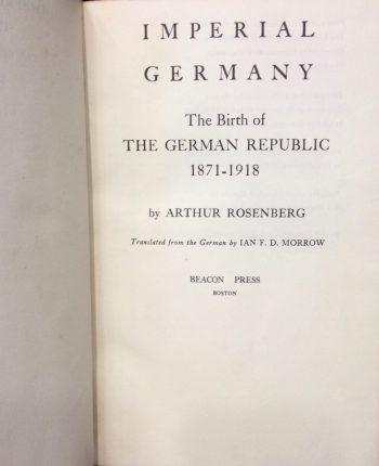 IMPERIAL GERMANY. THE BIRTH OF THE GERMAN REPUBLIC 1871-1918  <BR/> Arthur Rosenberg