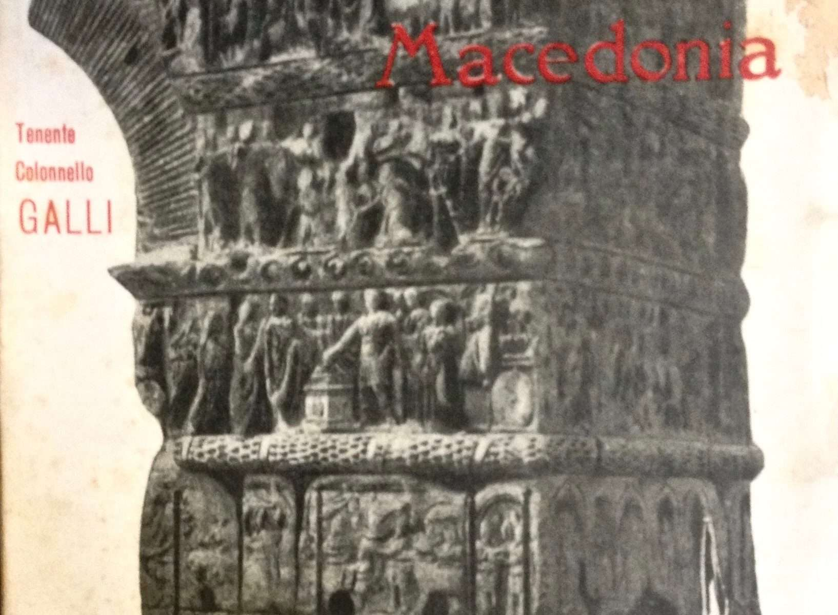 FANTI D'ITALIA IN MACEDONIA 1916-1919  <BR/> Giuseppe Galli