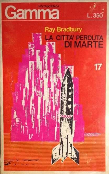 LA CITTA' PERDUTA DI MARTE <BR/> Ray Bradbury