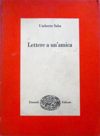 LETTERE A UN'AMICA <BR/>  Umberto Saba