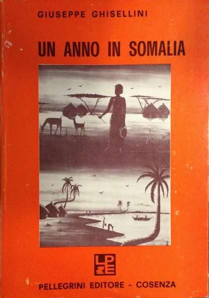 UN ANNO IN SOMALIA <BR/> Ghisellini