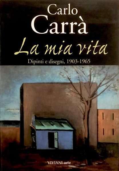 Carlo Carrà <BR/> (a cura di) Massimo Carrà e Elena Pontiggia
