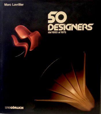 50 DESIGNERS DAL 1950 AL 1975  <BR/>Marc Lavrillier