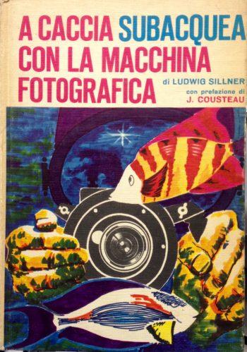 A CACCIA SUBACQUEA CON LA MACCHINA FOTOGRAFICA <BR/> Ludwig Sillner