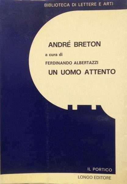 ANDRE' BRETON UN UOMO ATTENTO