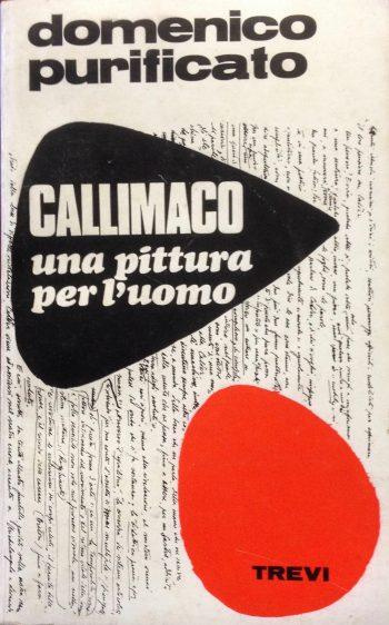 CALLIMACO, UNA PITTURA PER L'UOMO  <BR/>Domenico Purificato
