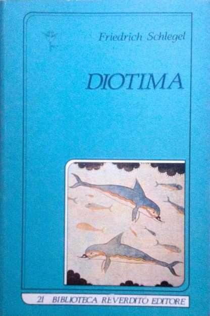 DIOTIMA <BR/>Friedrich Schlegel