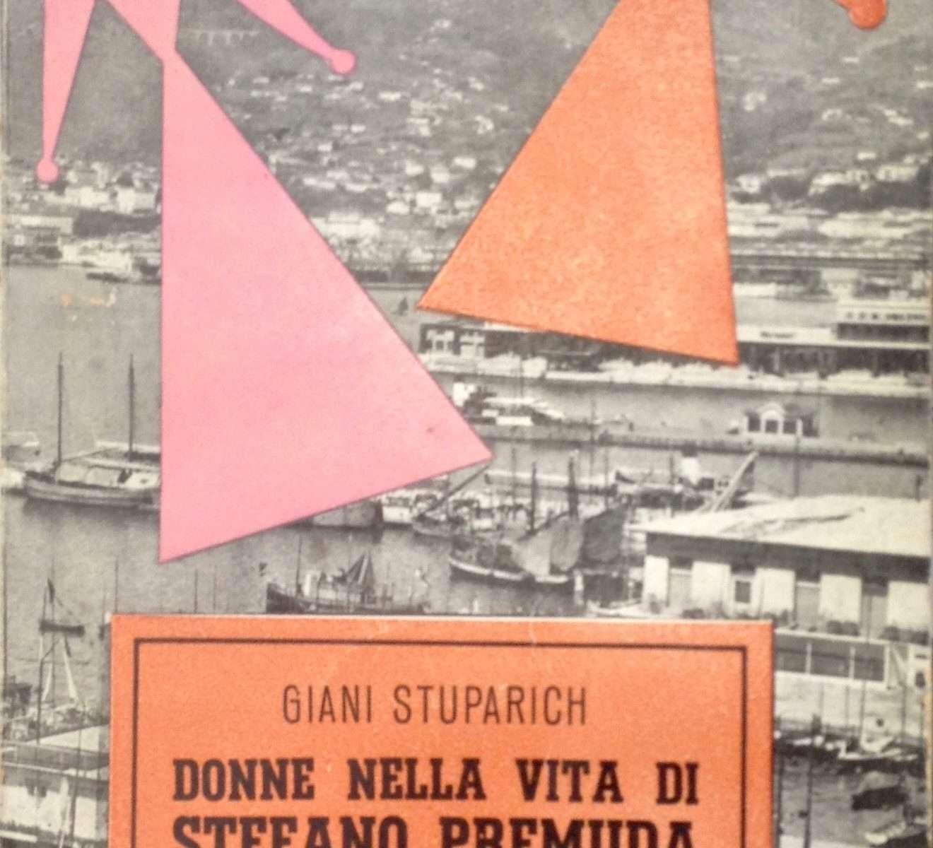DONNE NELLA VITA DI STEFANO PREMUDA  <BR/>Gianni Stuparich
