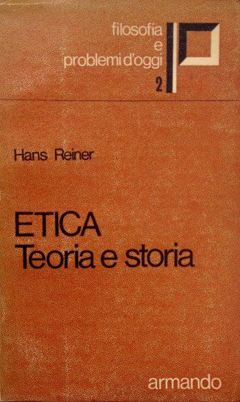 ETICA <BR/>Teoria e Storia  <BR/>Hans Reiner