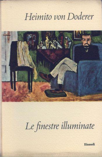 LE FINESTRE ILLUMINATE  <BR/>Heimito Von Doderer