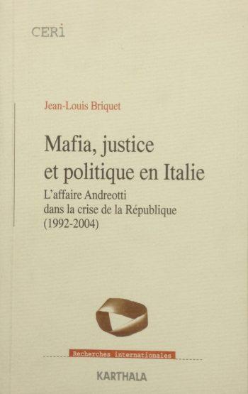 MAFIA, JUSTICE ET POLITIQUE EN ITALIE  <BR/>Briquet