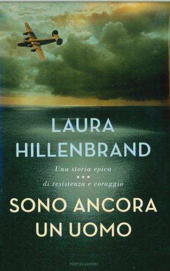 SONO ANCORA UN UOMO  <BR/>Laura Hillenbrand