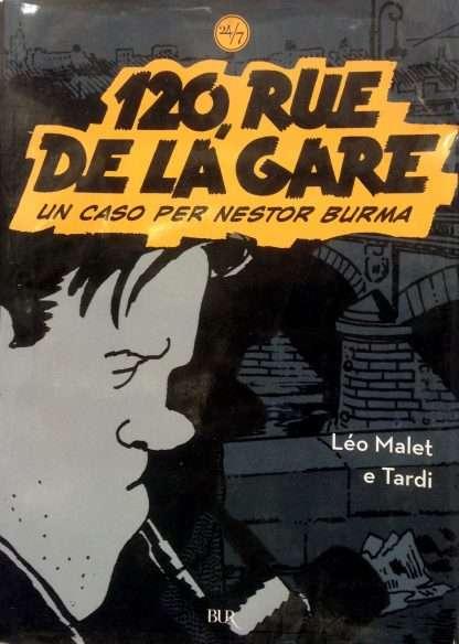 120, RUE DE LA GARE  <BR/>Leo Malet e Jacques Tardi