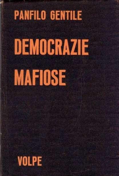 DEMOCRAZIE MAFIOSE <BR/>Panfilo Gentile