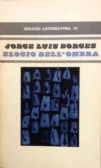ELOGIO DELL'OMBRA  <BR/>Jorge Luis Borges