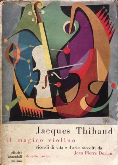 JACQUES THIBAUD, IL MAGICO VIOLINO <BR/>Jean Pierre Dorian