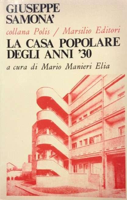 LA CASA POPOLARE DEGLI ANNI '30 <BR/>Giuseppe Samonà
