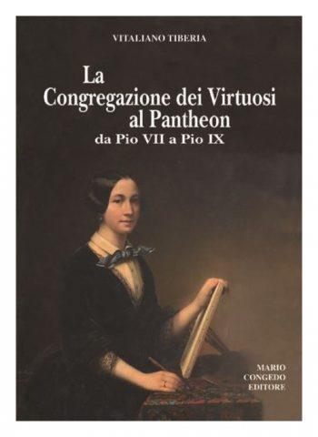 LA CONGREGAZIONE DEI VIRTUOSI AL PANTHEON DA PIO VII A PIO IX