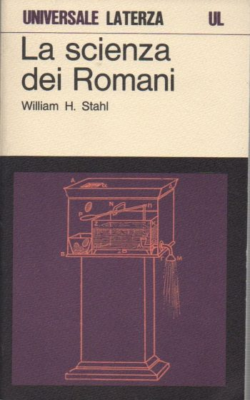 LA SCIENZA DEI ROMANI  <BR/>William H.Stahl