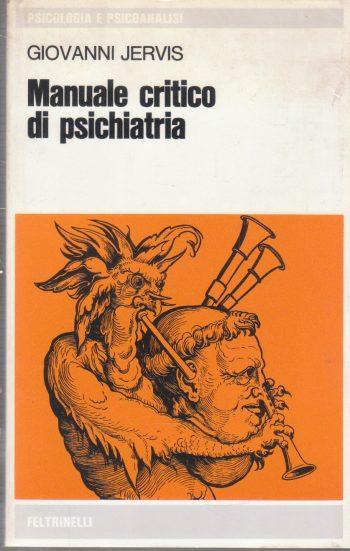 MANUALE CRITICO DI PSICHIATRIA  <BR/>Giovanni Jervis