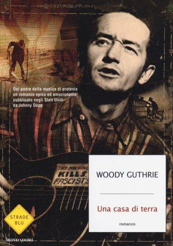 UNA CASA DI TERRA  <BR/>Woody Guthrie