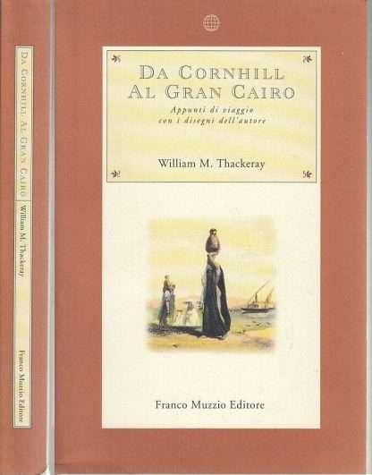 DA CORNHILL AL GRAN CAIRO <BR/>William M.Thackeray