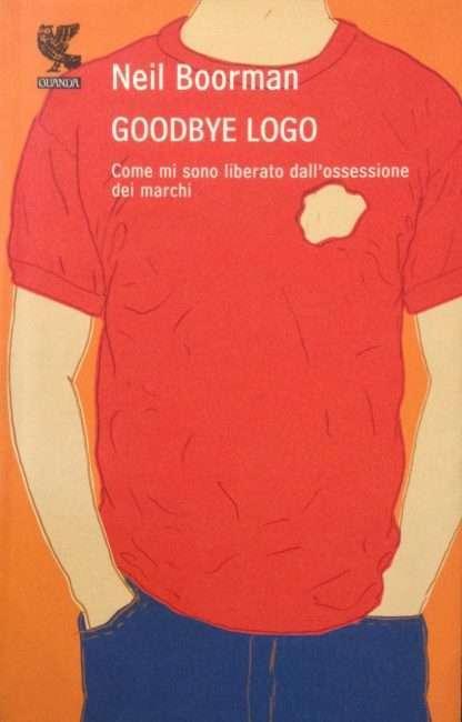 GOODBYE LOGO <BR/>Neil Boorman