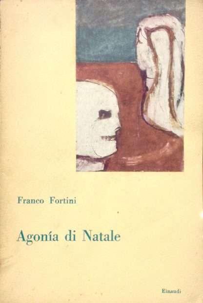 AGONIA DI NATALE <BR/>Franco Fortini