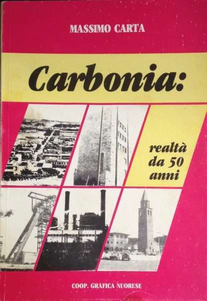 CARBONIA: Realtà da 50 anni <BR/>Massimo Carta