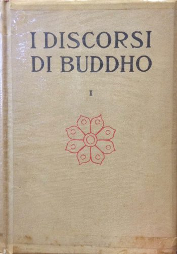 I DISCORSI DI GOTAMO BUDDHO DEL MAJJHIMANIKAYO <BR/>Majjhimanikayo