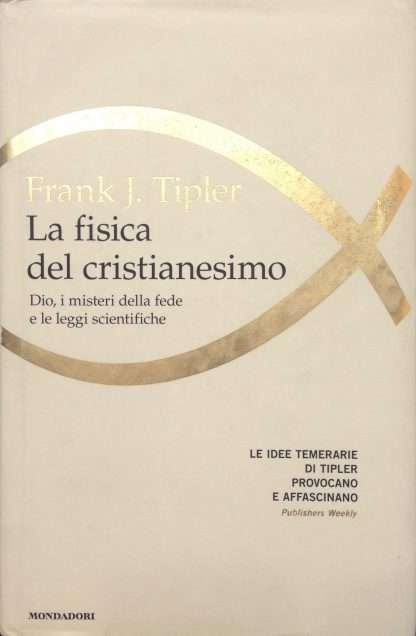 LA FISICA DEL CRISTIANESIMO <BR/>Frank J.Tipler