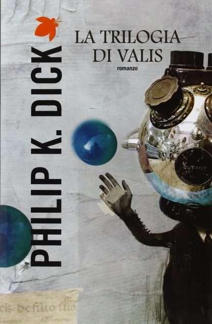 LA TRILOGIA DI VALIS <BR/>Philip Dick