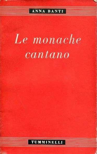 LE MONACHE CANTANO <BR/>Anna Banti