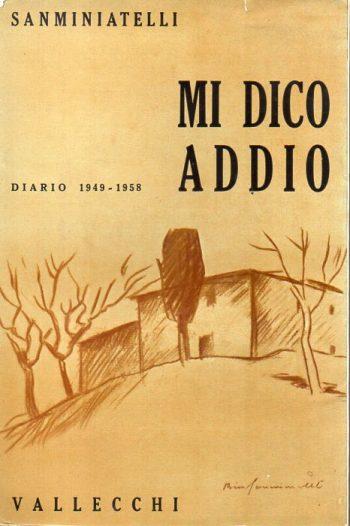 MI DICO ADDIO Diario 1949-1958 <BR/> Sanminiatelli