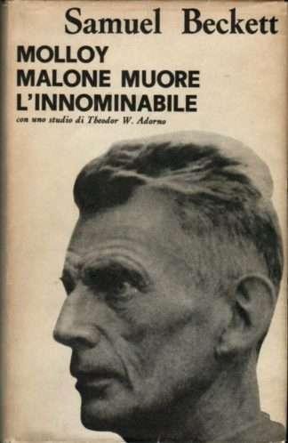 MOLLOY - MALONE MUORE - L'INNOMINABILE Samuel Beckett
