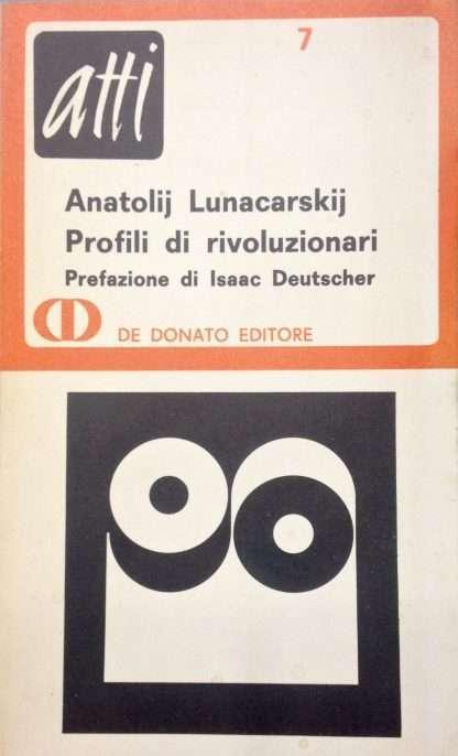 PROFILI RIVOLUZIONARI <BR/>Anatolij Lunacarskij