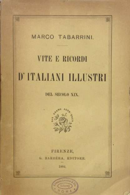 VITE E RICORDI D'ITALIANI ILLUSTRI DEL SECOLO XIX <BR/>Marco Tabarrini