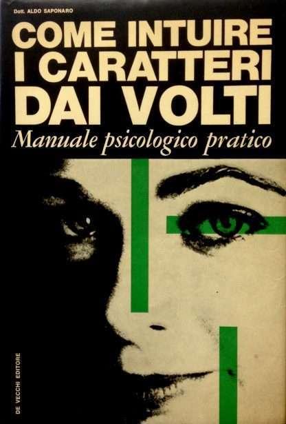 COME INTUIRE I CARATTERI DAI VOLTI <BR/> Aldo Saponaro