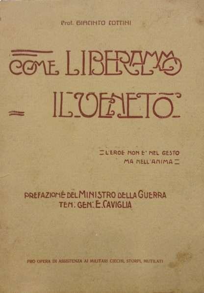 COME LIBERAMMO IL VENETO <BR/>Giacinto Cottini