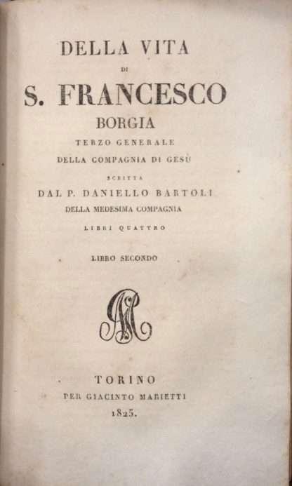DELLE OPERE DEL PADRE <BR/>DANIELLO BARTOLI DELLA COMPAGNIA DI GESU'