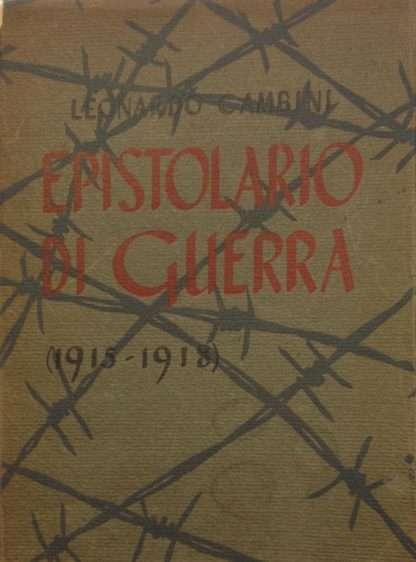 EPISTOLARIO DI GUERRA (1915-1918) <BR/>Leonardo Cambini