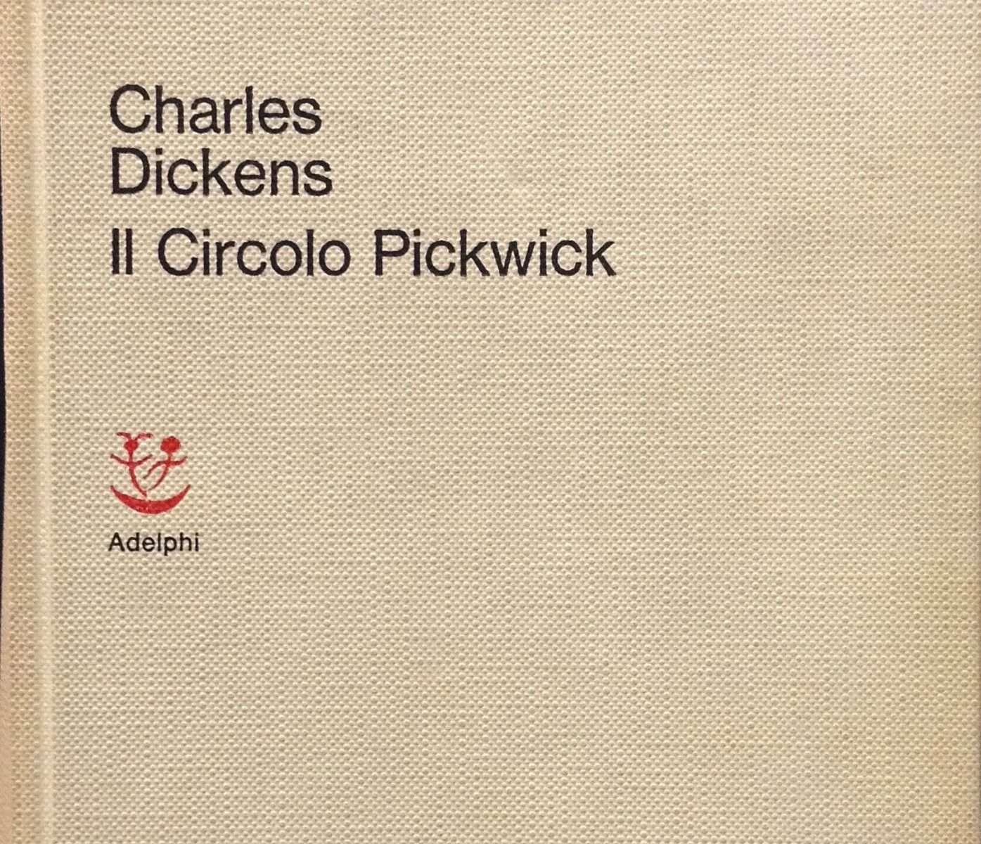 IL CIRCOLO PICKWICK <BR/>Charles Dickens