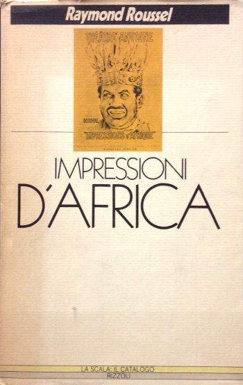 IMPRESSIONI D'AFRICA <BR/>Raymond Roussel