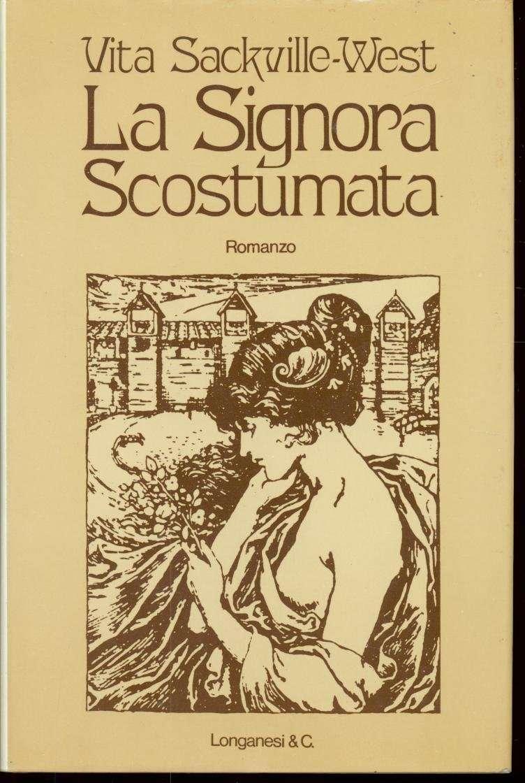LA SIGNORA SCOSTUMATA <BR/> Vita Sackville-West