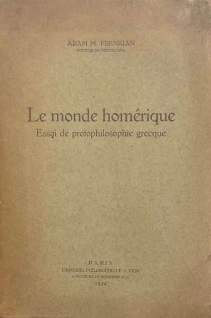LE MONDE HOMERIQUE <BR/> Aran M. Frenkian