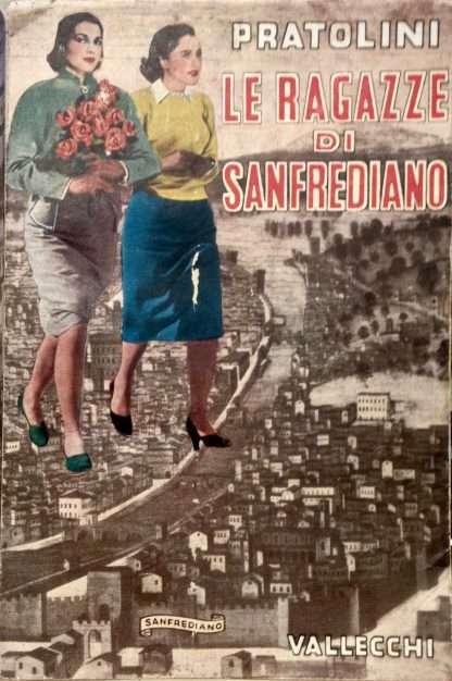 LE RAGAZZE DI SANFREDIANO <BR/>Vasco Pratolini